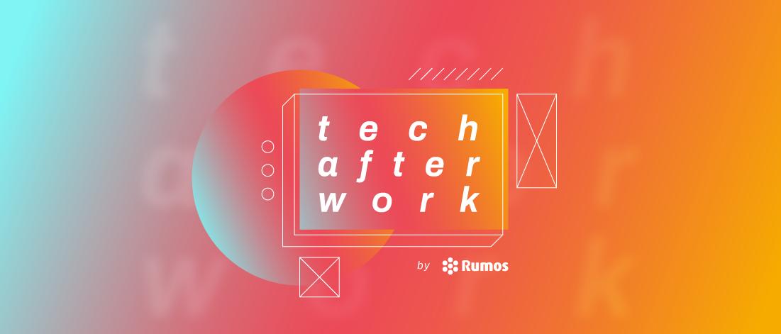 Tech After Work: tendências tecnológicas depois das 18h00